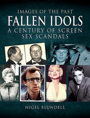 Fallen Idols: A Century of Screen Sex Scandals