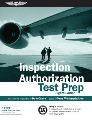 Inspection Authorization Test Prep: Study & Prepare; a Comprehensive Study Tool to Prepare for the FAA Inspection Authorization