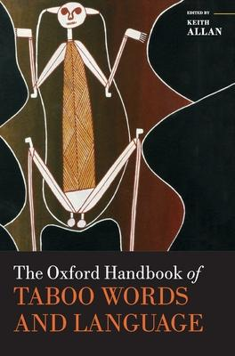 The Oxford Handbook of Taboo Words and Language