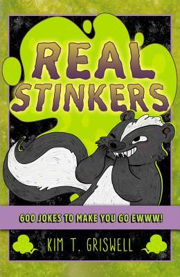 Real Stinkers: 600 Jokes to Make You Go Ewww!