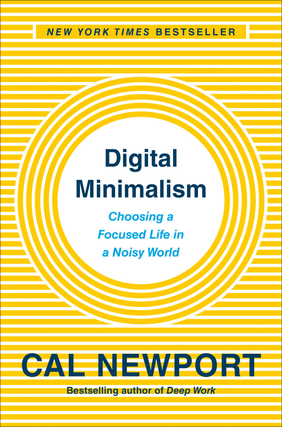 Digital Minimalism : Choosing a Focused Life in a Noisy World
