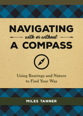 Navigating With or Without a Compass: Using Bearings and Nature to Find Your Way