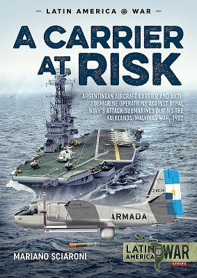 A Carrier at Risk: Argentinean Aircraft Carrier and Anti-submarine Operations Against Royal Navy's Attack Submarines During the