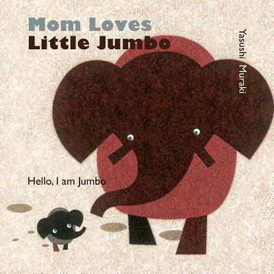 Mom Loves Little Jumbo: Hello, I Am Jumbo