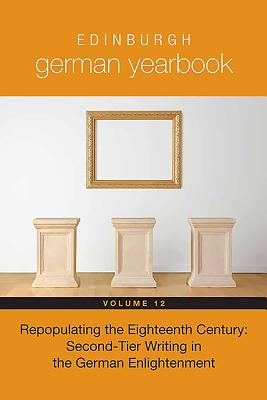 Repopulating the Eighteenth Century: Second-tier Writing in the German Enlightenment