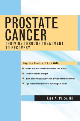 Prostate Cancer: Thriving Through Treatment to Recovery