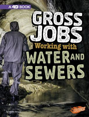 Gross Jobs Working With Water and Sewers: An Augmented Reading Experience: 4D Book