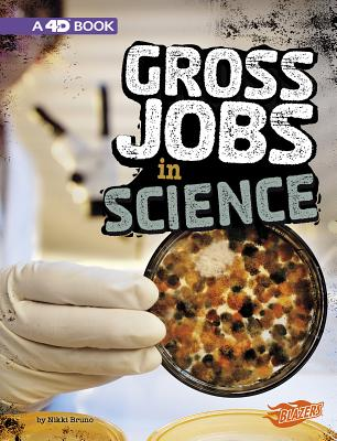 Gross Jobs in Science: An Augmented Reading Experience: A 4D Book