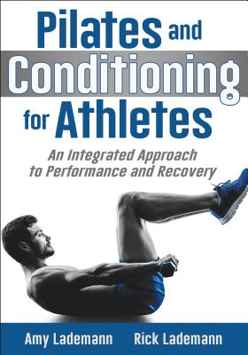 Pilates and Conditioning for Athletes: An Integrated Approach to Performance and Recovery