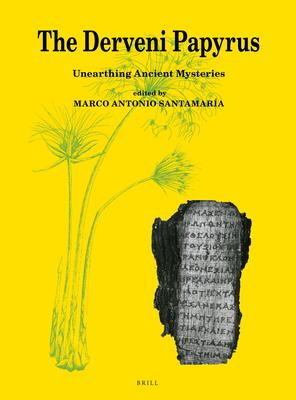 The Derveni Papyrus: Unearthing Ancient Mysteries