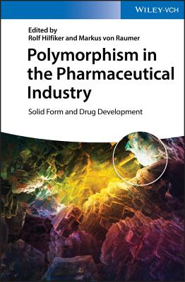 Polymorphism in the Pharmaceutical Industry: Solid Form and Drug Development