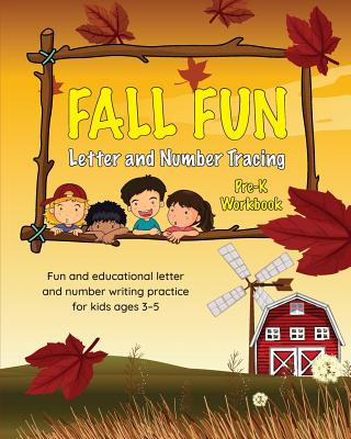 Fall Fun Letter and Number Tracing: Pre-K Workbook: Fun and Educational Letter and Number Writing Practice for Kids Ages 3-5