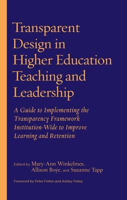 Transparent Design in Higher Education Teaching and Leadership: A Guide to Implementing the Transparency Framework Institution-w