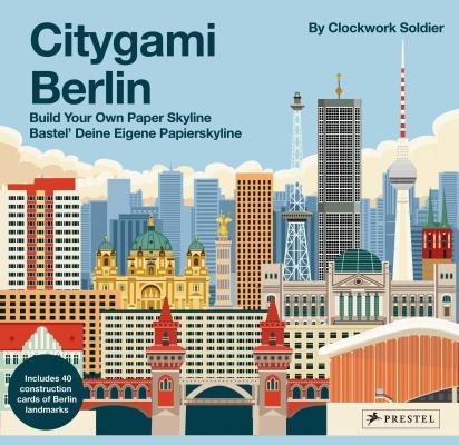 Citygami Berlin: Build Your Own Paper Skyline / Gestalte aus Papier die Bauwerke der Stadt