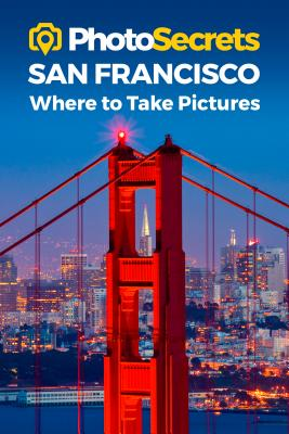 Photosecrets San Francisco: Where to Take Pictures