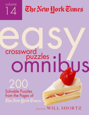 The New York Times Easy Crossword Puzzle Omnibus: 200 Solvable Puzzles from the Pages of the New York Times