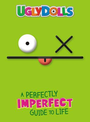 Uglydolls a Perfectly Imperfect Guide to Life