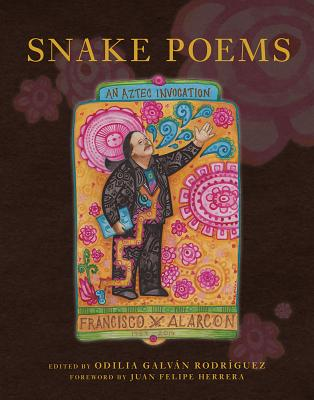 Snake Poems: An Aztec Invocation