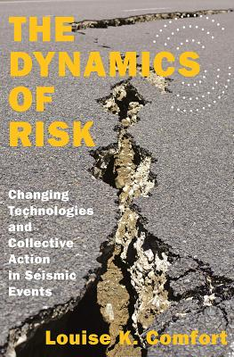 The Dynamics of Risk: Changing Technologies and Collective Action in Seismic Events