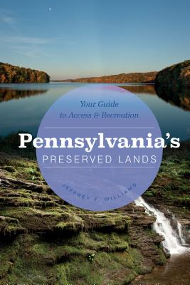 Pennsylvania's Preserved Lands: Your Guide to Access & Recreation