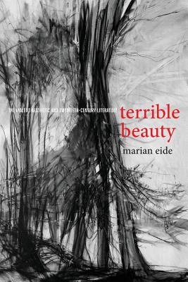 Terrible Beauty: The Violent Aesthetic and Twentieth-Century Literature