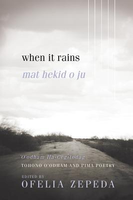 When It Rains: Tohono O'odham and Pima Poetry