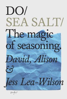 Do Sea Salt: The Magic of Seasoning