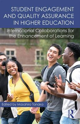 Student Engagement and Quality Assurance in Higher Education: International Collaborations for the Enhancement of Learning