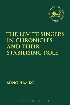 The Levite Singers in Chronicles and Their Stabilising Role