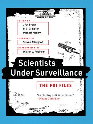 Scientists Under Surveillance: The FBI Files