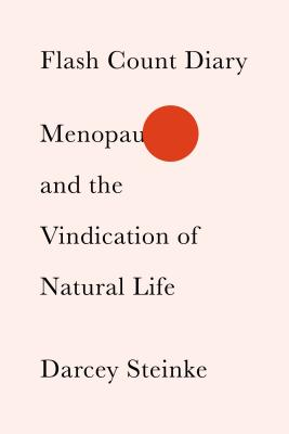 Flash Count Diary: Menopause and the Vindication of Natural Life