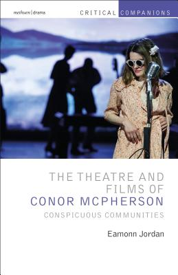 The Theatre and Films of Conor McPherson: Conspicuous Communities