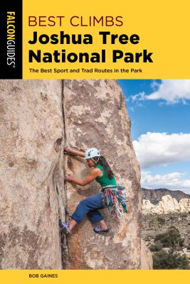 Falcon Guides Best Climbs Joshua Tree National Park: The Best Sport and Trad Routes in the Park