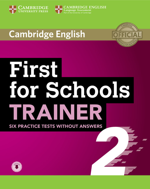 First for Schools Trainer 2: Six Practice Tests without Answers with Audio