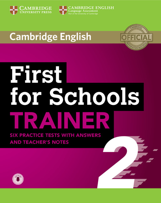 First for Schools Trainer 2: Six Practice Tests with Answers and Teacher's Notes with Audio