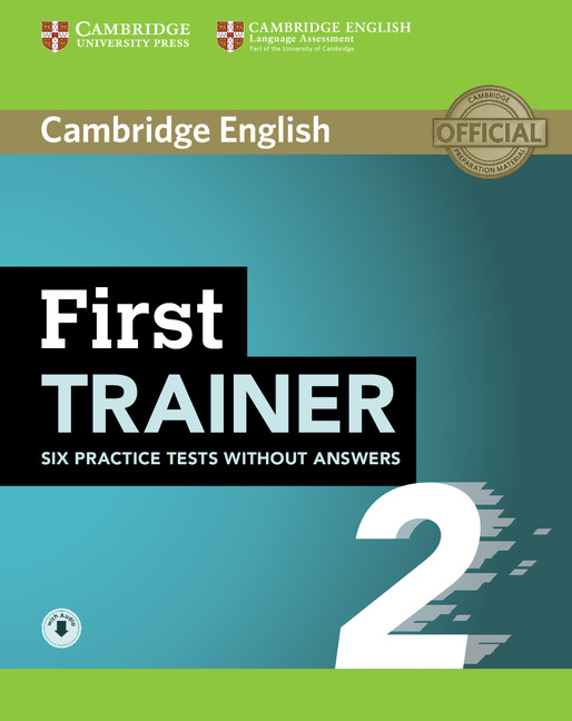 First Trainer 2: Six Practice Tests without Answers with Audio