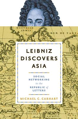 Leibniz Discovers Asia: Social Networking in the Republic of Letters