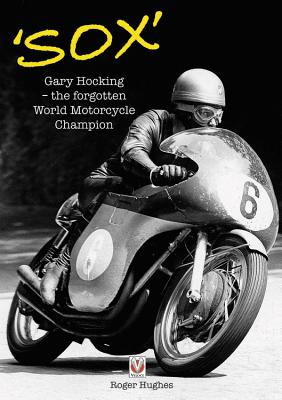 Sox: Gary Hocking - the Forgotten World Motorcycle Champion