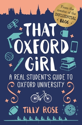 That Oxford Girl: A Real Student's Guide to Oxford University