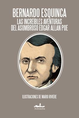 Las increíbles aventuras de asombroso Edgar Allan Poe / The Incredible Adventures of Edgar Allan Poe