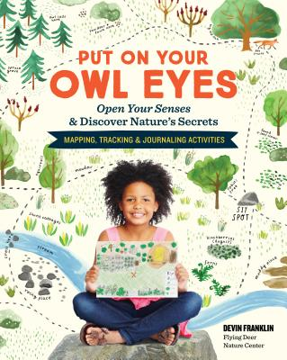 Put on Your Owl Eyes: Open Your Senses & Discover Nature's Secrets