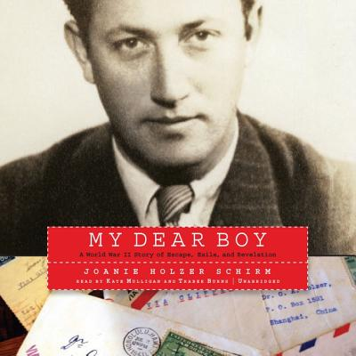 My Dear Boy: A World War II Story of Escape, Exile, and Revelation