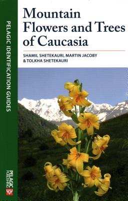 The Mountain Flowers and Trees of Caucasia
