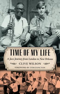Time of My Life: A Jazz Journey from London to New Orleans