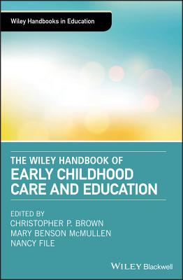 The Wiley Handbook of Early Childhood Care and Education