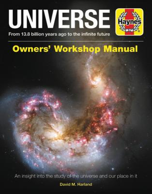 Universe Owners' Workshop Manual: From 13.8 billion years ago to the infinite future - An insight into the study of the universe