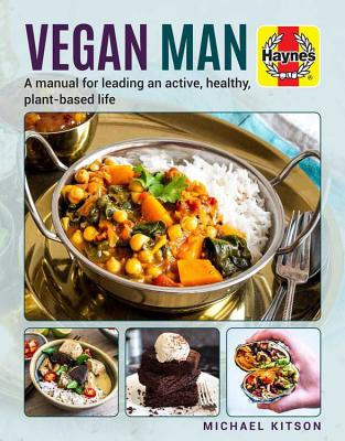 Vegan Man: The Manual for Cooking Amazing Plant-Based Food