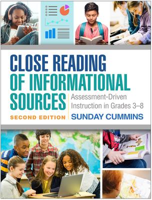 Close Reading of Informational Sources: Assessment-Driven Instruction in Grades 3-8