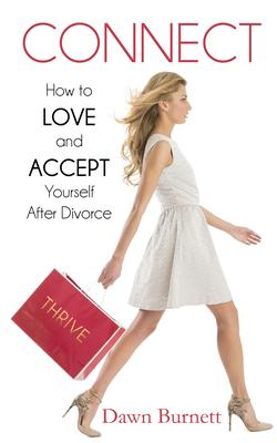 Connect: How to Love and Accept Yourself After Divorce