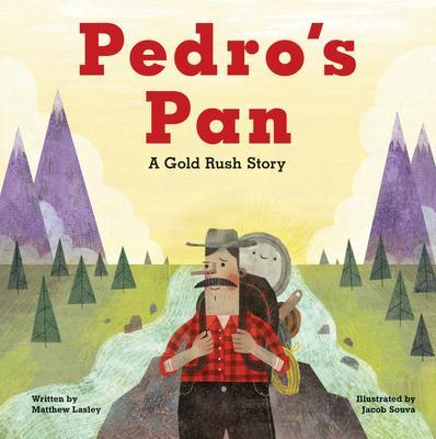 Pedro's Pan: A Gold Rush Story